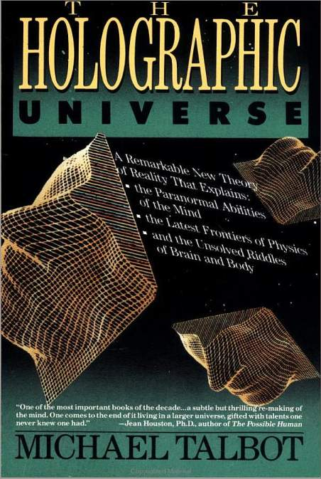 The Holographic Universe ... explains the latest frontiers of physics and the unsolved riddles of brain and body.