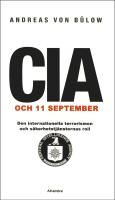 CIA och 11 september: Den internationella terrorismen och säkerhetstjänsternas roll, av Andreas von Bülow