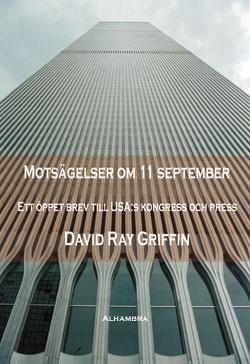 Dr. David Ray Griffins MOTSÄGELSER OM 11 SEPTEMBER: Ett öppet brev till USA:s kongress och press