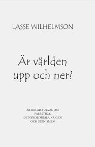 Lasse Wilhelmson, �r v�rlden upp och ned?